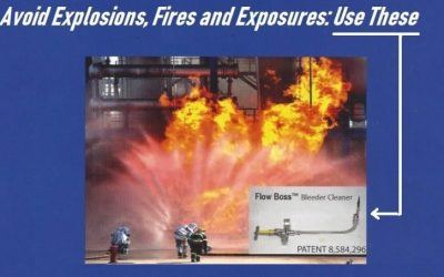 Avoid Explosions, Fires and Exposures: Use These